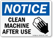 Clean Machine After Use (graphic) Sign