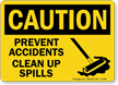 Caution Prevent Accidents Clean Up Spills Sign