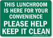 This Lunchroom Is Here Convenience Sign