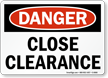 Danger: Close Clearance