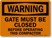 Close Gate Before Operating Compactor OSHA Warning Sign