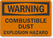 Combustible Dust Explosion Hazard OSHA Warning Sign