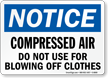 Compressed Air Do Not Use Blowing Clothes Sign