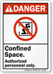 Confined Space, Authorized Personnel Only ANSI Danger Sign