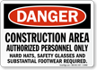OSHA Danger Construction Area Authorized Personnel Only Sign