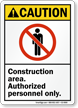 Construction Area Authorized Personnel ANSI Caution Sign