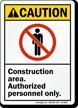 Construction Area Authorized Personnel ANSI Caution Sign