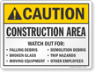Construction Area Watch Out Caution Sign