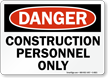 Danger Construction Personnel Sign