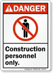Construction Personnel Only ANSI Danger Sign With Graphic