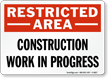 Restricted Area Construction Work Sign