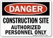 Danger Construction Site Authorized Personnel Sign