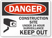 Construction Site Under 24 Hour Surveillance Sign