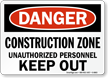 Danger Construction Zone Unauthorized Personnel Sign