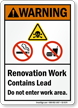 Renovation Work Contains Lead Do Not Enter ANSI Sign