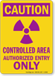 Caution Controlled Area Authorized Entry Sign Sign