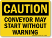 Caution Conveyor Start Warning Sign
