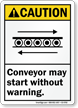 Conveyor May Start Without Warning Caution Sign