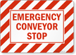 Emergency Conveyor Stop Sign
