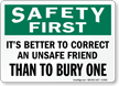 Correct An Unsafe Friend Sign