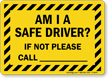 Am I Safe Driver Striped Border Truck Sign