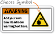 Custom Low Headroom Warning ANSI Sign