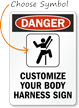 Danger CUSTOMIZE BODY HARNESS Sign
