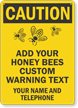 Custom Caution Bee Warning Sign