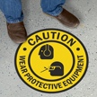 Custom Caution Wear Protective Equipment Sign
