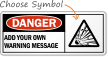 DANGER:ADD YOUR OWN WARNING MESSAGE