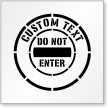 Custom Do Not Enter Sign Stencil