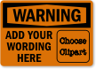 Custom Wording OSHA Warning Sign