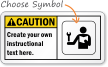 Safety Instructions: Create your own instructional text Sign