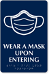 Custom Wear A Mask Upon Entering Braille Sign