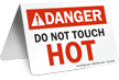 Danger Do Not Touch Hot Table Top Sign