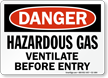Hazardous Gas, Ventilate Before Entry Danger Sign