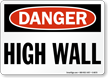 Danger High Wall Sign