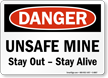 Unsafe Mine, Stay Out Stay Alive Sign