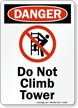 Danger No Climbing Tower Sign