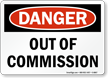 Danger Out Of Commission Sign