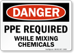OSHA Danger PPE Required While Mixing Chemicals Sign