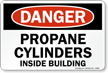 OSHA Danger Propane Cylinders Inside Building Sign