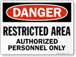 Danger Restricted Area Authorized Personnel Only Sign