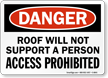 Roof Will Not Support A Person Sign