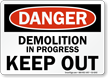 Demolition In Progress Keep Out OSHA Danger Sign