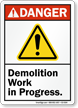 Demolition Work In Progress ANSI Danger Sign