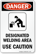 Designated Welding Area - Use Caution Sign