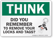 Did You Remember To Remove Your Locks Think Sign