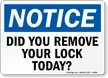 Did You Remove Your Lock Notice Sign