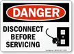 Danger Sign: Disconnect Before Servicing (with graphic)